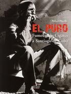 Couverture du livre « El puro ; fumeurs de cigares de Santiago de Cuba » de Patrick Blanche et Serge Latapy aux éditions Georges Naef