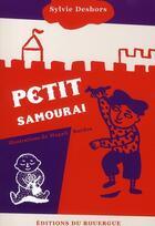 Couverture du livre « Petit samouraï » de Sylvie Deshors et Magali Bardos aux éditions Rouergue