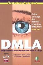 Couverture du livre « Dmla ; dégénérescence musculaire liée à l'âge (édition 2003) » de Salomon-Yves Cohen et Thomas Desmettre aux éditions Bash