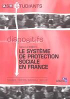 Couverture du livre « Le Systeme De Protection Sociale En France » de Catherine Sebbah aux éditions Ash