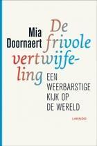 Couverture du livre « De frivole vertwijfeling » de Mia Doornaert aux éditions Uitgeverij Lannoo
