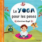 Couverture du livre « Le yoga pour les petits » de Christiane Engel aux éditions L'imprevu