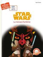 Couverture du livre « Mes premières lectures ; CE1 Disney ; Star Wars t.4 ; la menace fantôme » de Agnes Berger aux éditions Hachette Enfants