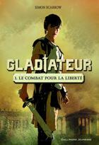 Couverture du livre « Gladiateur t.1 » de Simon Scarrow aux éditions Gallimard-jeunesse