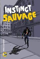 Couverture du livre « Instinct sauvage » de Joel Alessandra et Herve Frehel aux éditions Casterman