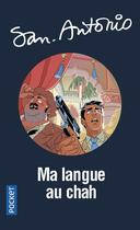 Couverture du livre « San-Antonio ; ma langue au Chah » de San-Antonio aux éditions Pocket