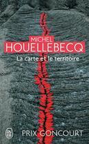 Couverture du livre « La carte et le territoire » de Michel Houellebecq aux éditions J'ai Lu