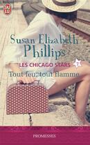 Couverture du livre « Les chicago stars t.7 ; tout feu, tout flamme » de Susan Elizabeth Phillips aux éditions J'ai Lu