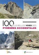 Couverture du livre « 100 plus belles voies des Pyrénées occidentales » de Collectif aux éditions Rando Editions