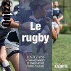 Couverture du livre « Le rugby ; testez vos connaissances et enrichissez votre culture » de Eric Becquet aux éditions Cairn