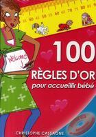 Couverture du livre « 100 règles d'or pour accueillir bébé » de Christophe Cassagne aux éditions Eveil Et Decouvertes