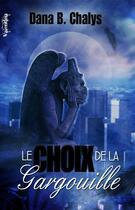 Couverture du livre « Le choix de la gargouille » de Dana B. Chalys aux éditions Valentina