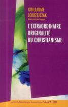 Couverture du livre « L'extraordinaire originalité du christianisme » de Guillaume Jedrzejczak aux éditions Salvator