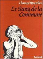 Couverture du livre « Le sang de la Commune » de Charras et Montellier aux éditions Futuropolis