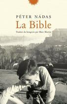Couverture du livre « La Bible » de Peter Nadas aux éditions Phebus