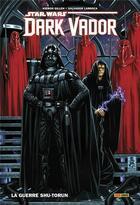 Couverture du livre « Star Wars - Dark Vador T.2 ; la guerre Shu-Torun » de Kieron Gillen et Salvador Larroca aux éditions Panini