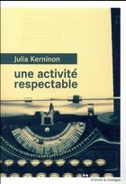 Couverture du livre « Une activité respectable » de Julia Kerninon aux éditions Rouergue