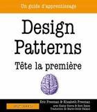 Couverture du livre « Design patterns ; tête la première ; un guide d'apprentissage » de Eric Freeman et Elisabeth Freeman et Bert Bates et Kathy Sierra aux éditions Digit Books