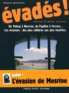 Couverture du livre « Évadés ! de Vidocq à Mesrine, de Papillon à Ferrara... » de Franck Senateur aux éditions Pascal Petiot