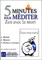 Couverture du livre « 5 minutes pour méditer ; zen avec la mort » de Edith Gauthier aux éditions Bussiere