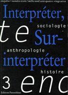Couverture du livre « Interpréter, sur-interpréter » de Collectif aux éditions Parentheses