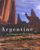 Couverture du livre « Argentine ; de la Patagonie aux chutes d'Iguazu » de Annie Pichon aux éditions Pages Du Monde