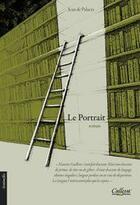 Couverture du livre « Le portrait » de Jean De Palacio aux éditions Calleva