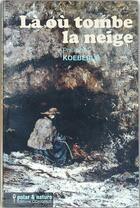 Couverture du livre « Là où tombe la neige » de Philippe Koeberle aux éditions Coxigrue
