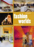 Couverture du livre « Fashion worlds ; contemporary retail spaces » de Michell Galindo aux éditions Braun