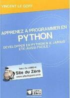 Couverture du livre « Apprenez à programmer en Python ; développer en Python n'a jamais été aussi facile ! » de Vincent Le Goff aux éditions Openclassrooms