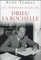 Couverture du livre « Les derniers jours de Drieu la Rochelle » de Aude Terray aux éditions Grasset Et Fasquelle