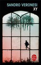 Couverture du livre « XY » de Sandro Veronesi aux éditions Lgf
