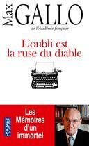 Couverture du livre « L'oubli est la ruse du diable » de Max Gallo aux éditions Pocket