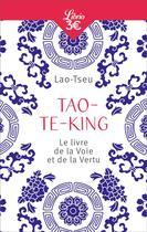 Couverture du livre « Tao-te-king ; le livre de la voie et de la vertu » de Lao-Tseu aux éditions J'ai Lu