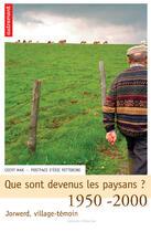 Couverture du livre « Que sont devenus les paysans ? 1950-2000, jorwerd, village-temoin » de Geert Mak aux éditions Autrement