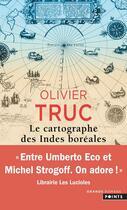 Couverture du livre « Le cartographe des Indes boréales » de Olivier Truc aux éditions Points