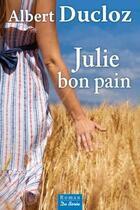 Couverture du livre « Julie bon pain » de Albert Ducloz aux éditions De Boree