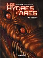 Couverture du livre « Les hydres d'Arès t.1 ; l'afridienne » de Corbeyran et Moreno et Sentenac aux éditions Delcourt