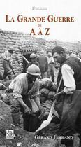 Couverture du livre « La grande guerre de a à z » de  aux éditions Editions Sutton