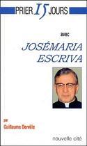 Couverture du livre « Josémaria Escriva » de Guillaume Derville aux éditions Nouvelle Cite