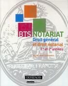 Couverture du livre « Notariat, droit général et droit notarial ; BTS 1ère et 2e années » de Virginie Rapp-Cassigneul aux éditions Defrenois