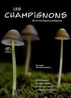 Couverture du livre « Les champignons de la montagne jurassienne » de Max Andre et Jean-Marc Moingeon aux éditions Neo Editions