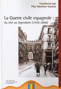 Couverture du livre « La guerre civile espagnole ; du réel au légendaire (1936-2006) » de Pilar Martinez-Vasseur aux éditions Crini