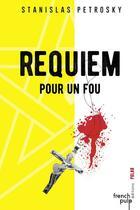 Couverture du livre « Requiem pour un fou t.1 » de Stanislas Petrosky aux éditions French Pulp