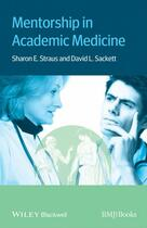 Couverture du livre « Mentorship in Academic Medicine » de Sharon Straus et David Sackett aux éditions Bmj Books
