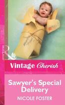 Couverture du livre « Sawyer's Special Delivery (Mills & Boon Vintage Cherish) » de Nicole Foster aux éditions Mills & Boon Series
