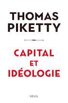 Couverture du livre « Capital et idéologie » de Thomas Piketty aux éditions Seuil