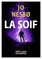 Couverture du livre « La soif » de Jo NesbO aux éditions Gallimard