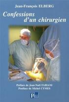 Couverture du livre « Confessions d'un chirurgien » de Jean-Francois Elberg aux éditions Parole Ouverte