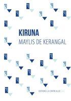 Couverture du livre « Kiruna » de Maylis De Kerangal aux éditions La Contre Allee